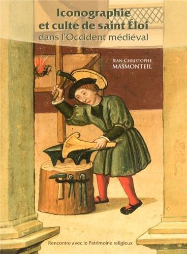 Iconographie et culte de saint Eloi dans l'Occident médiéval