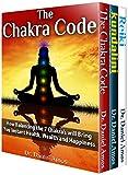 Chakra Healing Super Set: Amazing Energy Work and Chakra Healing 3 in 1 Box Set Has it All! Chakra Code, Kundalini and Reiki Secrets Revealed (chakras for beginners)