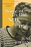 Some of Us Did Not Die: New and Selected Essays [Paperback] [2003] June Jordan