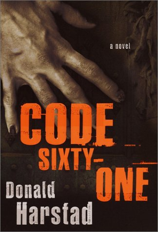 Code Sixty-One : A Novel, DONALD HARSTAD