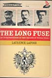 img - for The Long Fuse: An Interpretation of the Origins of World War I (Critical Periods of History) {Preceptor, P-14} book / textbook / text book