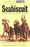 Seabiscuit: The True Story of Three Men and a Racehorse (1841150924) by Hillenbrand, Laura