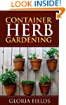 Container Herb Gardening: The Definit...