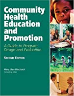 Community Health Education And Promotion: A Guide To Program Design And Evaluation by Wurzbach