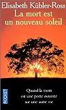 La mort est un nouveau soleil par Kübler-Ross