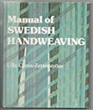 Manual of Swedish Handweaving (0823150194) by Cyrus-ZetterstrèOm, Ulla