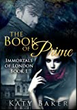 The Book of Prime (A New Adult Vampire Romance) (Immortals of London 1)