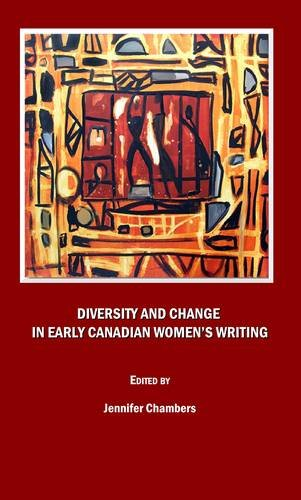 Diversity and Change in Early Canadian Women's Writing
