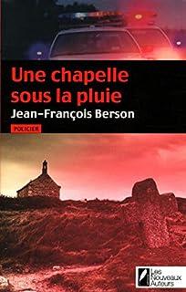 Une chapelle sous la pluie, Berson, Jean-François