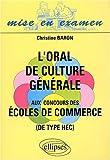 echange, troc Christine Baron - L'oral de culture générale aux concours des écoles de commerce (de type HEC)
