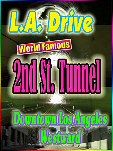 World Famous 2nd St. Tunnel Downtown L.A. ~ Westward (0:40) on Amazon Prime Video UK