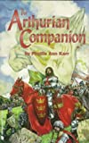 The Arthurian Companion: The Legendary World of Camelot and the Round Table (Pendragon fiction) (1568820968) by Karr, Phyllis Ann