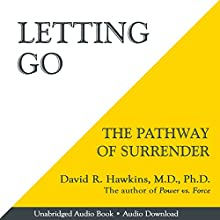 Letting Go: The Pathway of Surrender (       UNABRIDGED) by David R. Hawkins, MD. PHD. Narrated by Peter Lownds, PhD