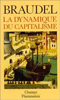 La Dynamique du capitalisme par Fernand Braudel
