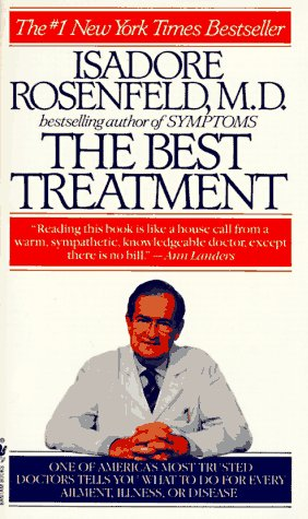 The Best Treatment, ISADORE MD ROSENFELD