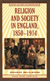 img - for By Hugh McLeod Religion and Society in England, 1850-1914 (Social History in Perspective (St Martins Paperback)) [Paperback] book / textbook / text book