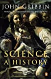 Science: A History (0140297413) by Gribbin, John