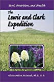 img - for The Lewis and Clark Expedition: Food, Nutrition, and Health (Prairie Plains) book / textbook / text book