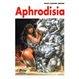Aphrodisia (Druuna) ~ Paolo Eleuteri Serpieri
