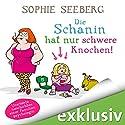 Die Schanin hat nur schwere Knochen: Unerhörte Geschichten einer Familienpsychologin Audiobook by Sophie Seeberg Narrated by Sonngard Dressler