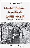 echange, troc Claude Juin - Liberté, justice : Le Combat de Daniel Mayer