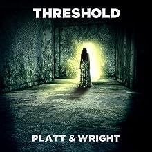 Threshold (       UNABRIDGED) by Sean Platt, David Wright Narrated by Ray Chase