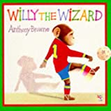 Lot of 3: (1)  Willy the Wimp; (2) Willy and Hugh;  (3) Willy the Wizard [The Willy Stories] (0099537613) by Browne, Anthony
