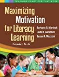 img - for Maximizing Motivation for Literacy Learning: Grades K-6 (Teaching Practices That Work) book / textbook / text book