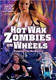 echange, troc Hot Wax Zombies on Wheels [Import USA Zone 1]