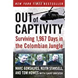 Out of Captivity: Surviving 1,967 Days in the Colombian Jungle ~ Gary Brozek