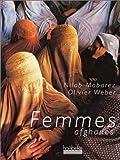 echange, troc Nilab Mobarez, Olivier Weber - Femmes afghanes