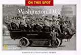 img - for On This Spot: Pinpointing the Past in Washington, D.C. book / textbook / text book
