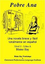 Pobre Ana: Una Novela Breve y Facil Totalmente en Espanol  por Blaine Ray y Contee Seely, Edición en español