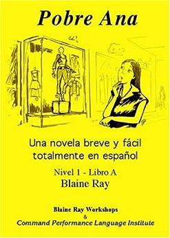 Downloads Pobre Ana: Una Novela Breve y Facil Totalmente en Espanol (Nivel 1 - Libro A) (Spanish Edition)