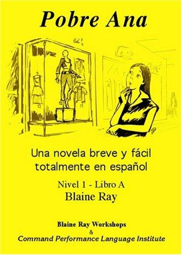 Pobre Ana Una Novela Breve y Facil Totalmente en Espanol Nivel 1 - Libro A  Spanish Edition092972450X : image