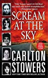 Scream at the Sky: Five Texas Murders and One Man's Crusade for Justice (St. Martin's True Crime Library)