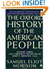 The Oxford History of the American People, Vol. 3: 1869 Through the Death of John F. Kennedy