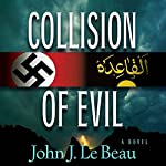 Collision of Evil: A Franz Waldbaer Thriller, Book 1 | John J. Le Beau