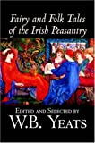 Fairy And Folk Tales of the Irish Peasantry (1598186566) by Yeats, W. B.