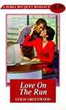 Love on the Run (Zebra Bouquet Romances) (0821765310) by Leigh Greenwood