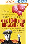 At The Tomb Of The Inflatable Pig: Tr...