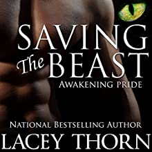 Saving the Beast: Awakening Pride, Book Four | Livre audio Auteur(s) : Lacey Thorn Narrateur(s) : Audrey Lusk