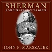 A Soldier's Passion for Order: Sherman | [John F. Marszalek]