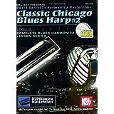 Mel Bay Classic Chicago Blues Harp #2 Level 3 (Blues Harmonica Lesson Series)