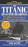 The Titanic Disaster Hearings:The Official Transcripts of the 1912 Senate Investigation