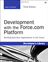 Development with the Force.com Platform, 3rd Edition Front Cover