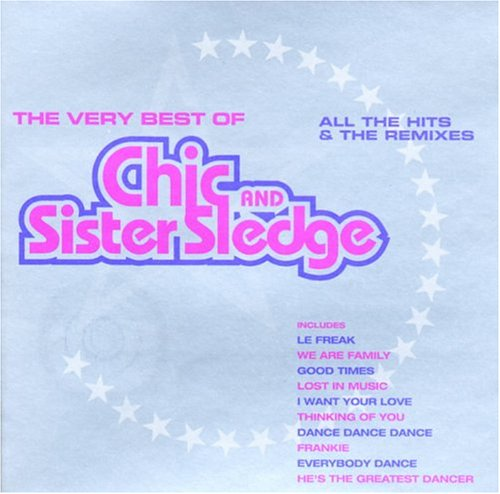 Sister Sledge - The Very Best of Chic & Sister Sledge - Zortam Music