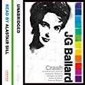 Crash (       UNABRIDGED) by J. G. Ballard Narrated by Alastair Sill