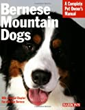 Bernese Mountain Dogs (Barron's Complete Pet Owner's Manuals)