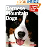 Bernese Mountain Dogs (Complete Pet Owner's Manual)